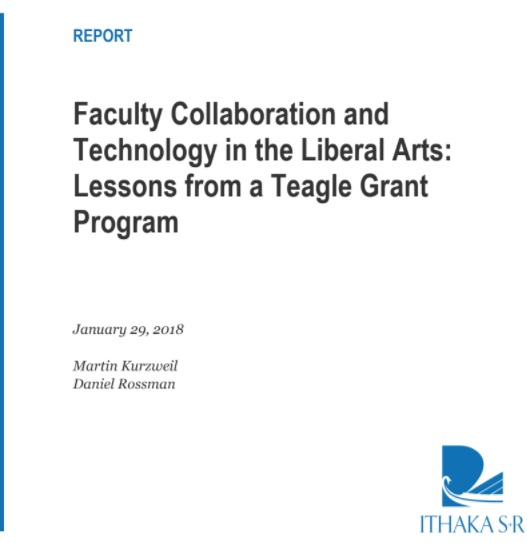Faculty Collaboration and Technology in the Liberal Arts: Lessons from a Teagle Grant Program