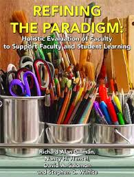 Refining the Paradigm: Holistic Evaluation of Faculty to Support Faculty and Student Learning