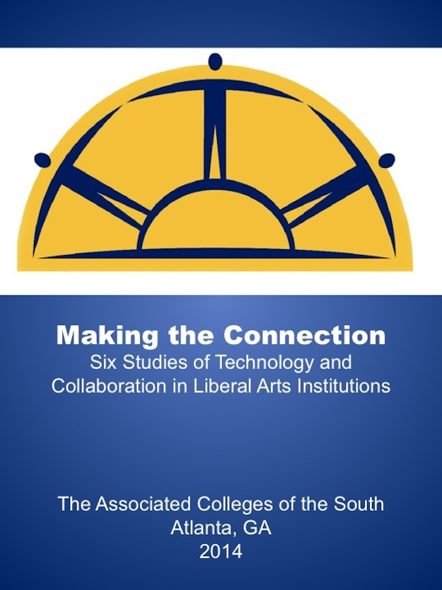Making the Connection: Six Studies of Technology and Collaboration in Liberal Arts Institutions