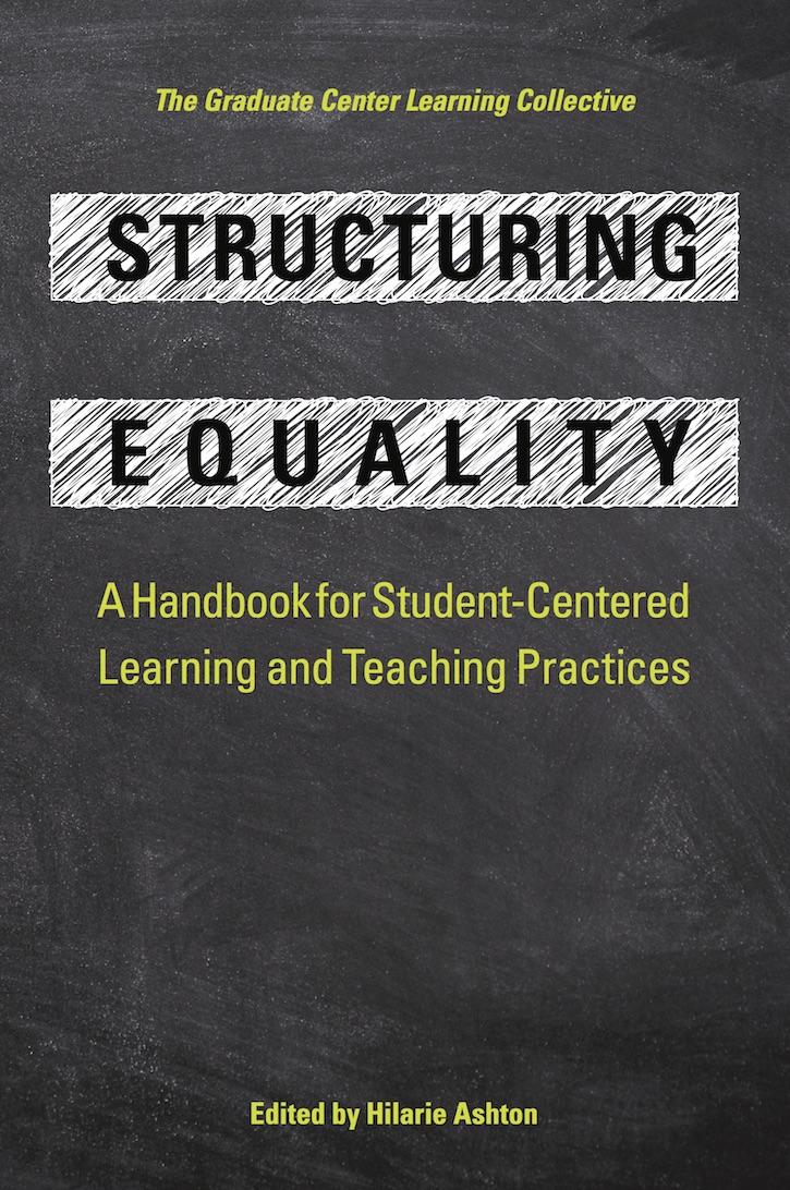 Structuring Equality: A Handbook for Student-Centered Learning and Teaching Practices